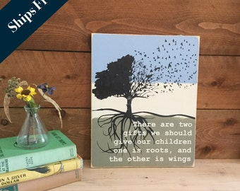 Roots and Wings Quote - There are two gifts we should give our children one is roots and the other is wings -Gift for Mother - Mom - Parents