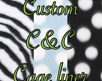 CUSTOM Made to Order C&C Cage Liners
