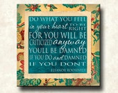 Damned if You Do - Eleanor Roosevelt - 6x6 art block Word Art Print Teal, Yellow, Red, or Beige - poster art
