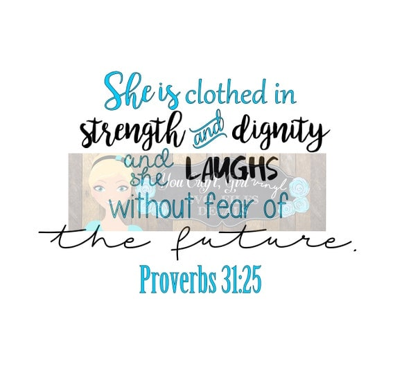 Strangth And Images For Dignity: She Is Clothed In Strength And Dignity Svg Dxf Png Pdf Zip