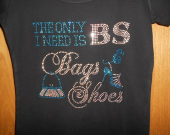 The Only BS I need is Bags and Shoes  Rhinestone T Shirt