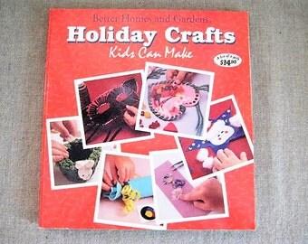Holiday Crafts Kids Can Make / Vintage Better Homes & Gardens Craft Book for Kids / 1980's Kids' Craft Book