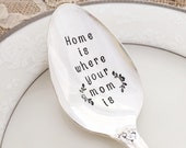 Home is where your mom is: vintage hand stamped spoon.