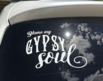 Blame My Gypsy Soul Decal