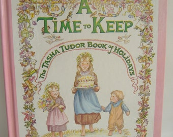 A Time To Keep.  The Tasha Tudor Book of Holidays, 1977
