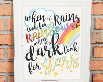 Inspirational Quote - Wall Art - Gift - When it Rains Look for Rainbows When it's Dark Look for Stars -  Watercolor - Handwritten - UNFRAMED