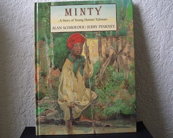 Minty: A Story of Young Harriet Tubman by Schroeder and Pinkney, 1996 Hardcover