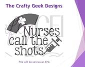 Nurses Call The Shots SVG File