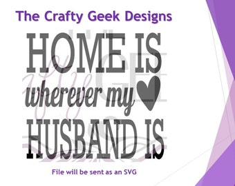 Home Is Wherever My Husband Is SVG File