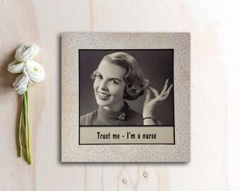 All Occasion Card - Trust me - I'm a nurse - Friend Colleague Nurse Sister Get Well Card