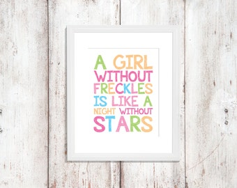 Custom Colors | A Girl Without Freckles Is Like A Night Without Stars | Nursery Art | Wall Art | Subway Art | Home Decor 5x7 | 8x10 | 11x14