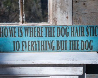 Rustic Solid Wood sign dog hair sticks to everything but dog Crackled Home Decor dog humor dog love pet owner gift teal and brown dog gift