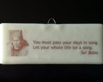 Sai Baba Quote; Pass Your Days in Song...; Guru Saying; Music Quote; Fused Glass Quote; Wall Hanging; Holiday Gift