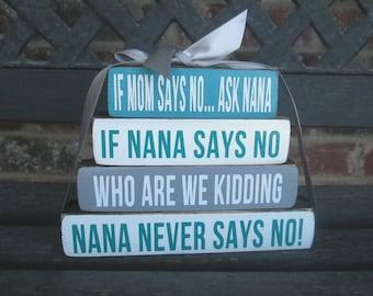 "Mother's day ""MINI"" stacker-- If Mom says no... Ask MIMI, Nana, Grandma...."