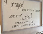 I prayed for this child and the Lord has granted me what I asked of him, 1 Samuel 1:27, 24x36 large sign