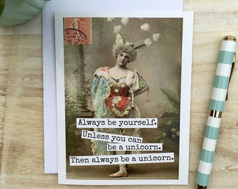 Blank Greeting Card - #13B - Always Be Yourself.....Unicorn.....