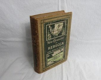 1907 American novel New Chronicles of Rebecca by Kate Douglas Wiggin   Box N