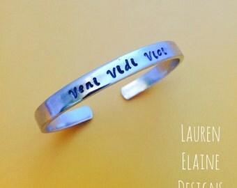 """Veni Vidi Vici- """"I came. I saw. I conquered.""""- Hand Stamped Cuff Bracelet"""