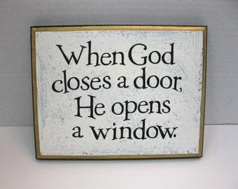 When God Closes a Door He Opens a Window