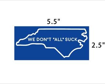 NC North Carolina home state sticker we dont all suck - funny NC sticker