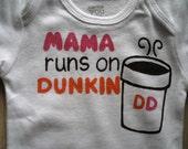 Dunkin Donuts Onesie, Donut Onesie,Mama Runs On Dunkin, Mommy Needs Coffee,Baby Shower Gift