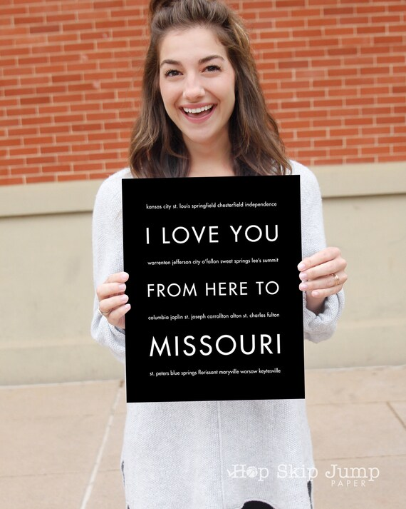 Missouri Print, I Love You From Here To MISSOURI, Shown in Black - Choose Your Color, Free U.S. Shipping