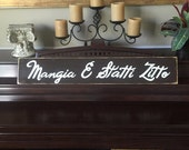 "Mangia E Statti Zitto 33"" Script Italian for ""Shut Up and Eat""Sign Wall Plaque Kitchen Dining Room HP Wood You Pick Color"