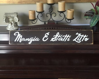 """Mangia E Statti Zitto 33"""" Script Italian for """"Shut Up and Eat""""Sign Wall Plaque Kitchen Dining Room HP Wood You Pick Color"""