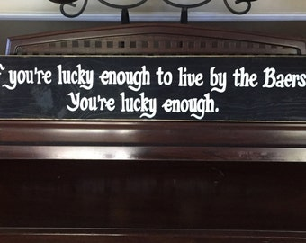 CUSTOM If you're lucky enough to be... at the beach lake in the mountains on the coast you're lucky enough Sign Home Decor WOOD Plaque HP