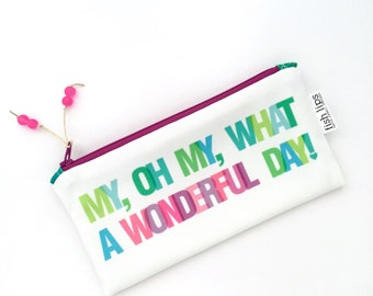 Colorful Quote Recycled Canvas Zipper Pouch, Typographic MakeUp Bag + Glass Bead Tassel, Handmade Holiday Stocking Stuffer, Wonderful Day