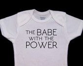 The Babe with the Power Funny Cute Baby Onesie Bodysuit