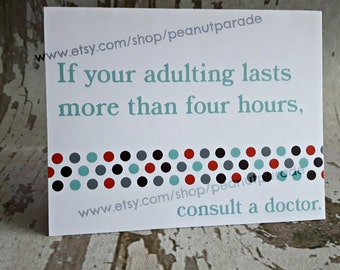 If Your Adulting Lasts More Than Four Hours... Greeting Card