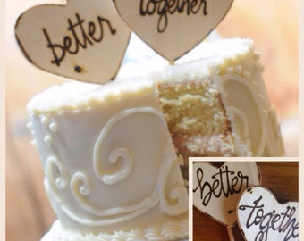 Wedding Cake Toppers • Better Together • Rustic Wood • For your engagment, anniversary, soulmates in love, & photo props