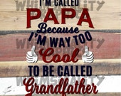 Digital File - I'm Called Papa with svg, dxf, png, eps Commercial & Personal Use