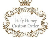 Custom Order of Yummy Honey