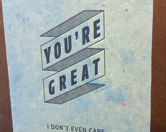 You're great  - Handmade paper, letterpress card.