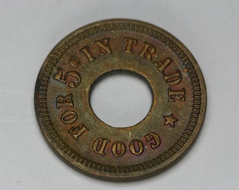 Brass Trade Token - Good for 5 cent in Trade, 31548
