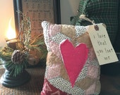 Primitive Valentine's  Day Decor~ I love that you love me~ Olde Quilt Prim Pillow Tuck~ Happy Valentine's Day Vintage quilt~ primitive heart