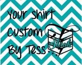 Your Shirt custom by Tess