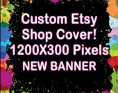 Custom ETSY COVER 1200 x 300, New Etsy Shop Banner NEW Etsy Cover Banner, Large Esty Banner, Etsy Cover Photo and Avatar, Cover Banner