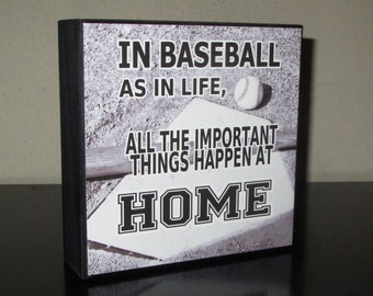 Baseball Coach Gift Baseball Sign In Baseball as in life, all the important things happen at home