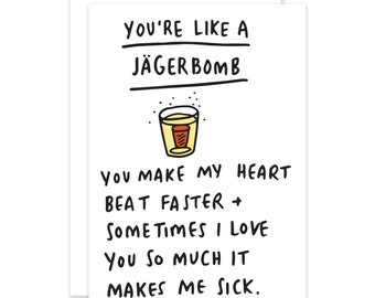 You're Like A Jagerbomb Funny Romantic Card