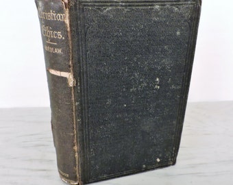 Antique Religious Book - Christian Ethics; Or, Moral Philosophy on the Principles of Divine Revelation - 1852 - Moral Theology
