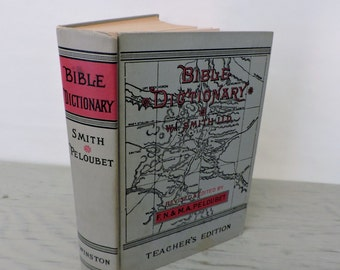 Antique Bible Dictionary - A Dictionary Of The Bible - Teacher's Edition - 1884 - Illustrated