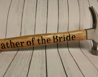 SPECIAL Father's Day Gift  Father of the bride hammer ... father of the groom.. wedding gift ... Father's day gift
