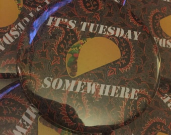 "It's Tuesday Somewhere! 2.25"" pin"