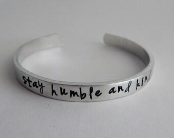 stay humble and kind Hand Stamped Bracelet - Inspirational Bracelet - Adjustable Bracelet - Graduation Gift - stay humble bracelet - kg3