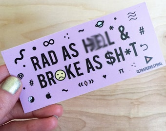 Rad and Broke sticker- weatherproof version