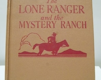 Vintage 1938 The Lone Ranger and the Mystery Ranch Book