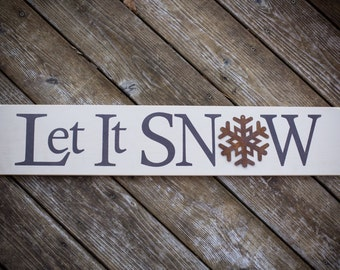 Let is Snow Wooden Sign with Snowflake